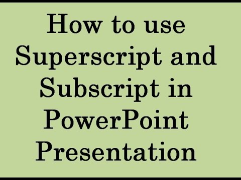 How to use  Subscript and Superscript   MS Powerpoint Presentation