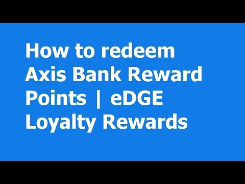 How to Redeem Axis Bank Reward Points | eDGE Loyalty Points