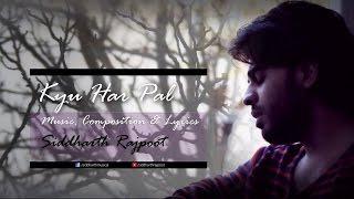 Kyu Har Pal (Own Composition) - Sidd