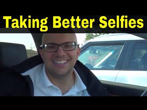 6 Tips For Taking Better Selfies