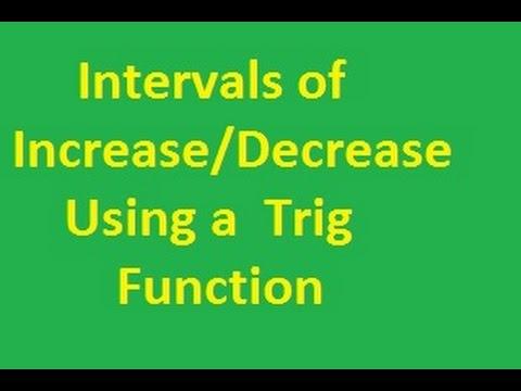 Deriviates: Interval of Increase / Decrease Using a Trigonometric Function