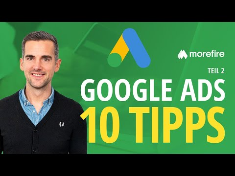 10 Google AdWords Tipps für mehr Conversions (Teil 2) | morefire