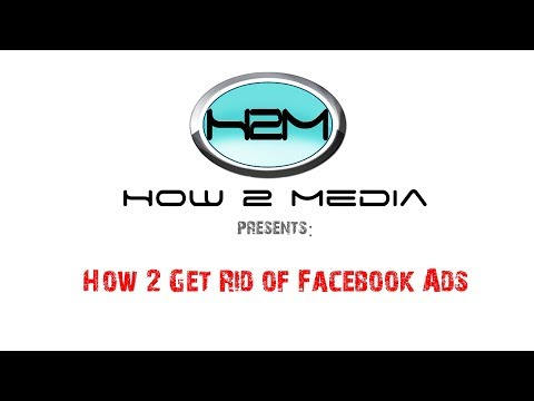 How 2 Media presents: How 2: Get Rid of Facebook Ads