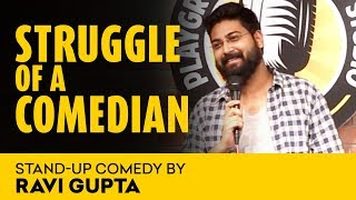 Download Struggle Of A Comedian   A Stand - Up Comedy By Ravi Gupta Video