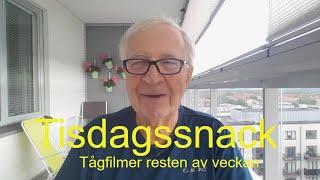 2020-06-30 TISDAGSSNACK Tågfilmer resten av veckan