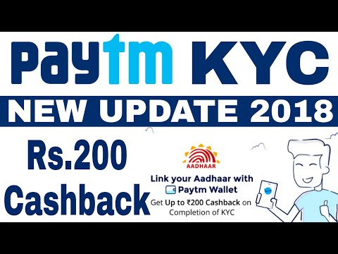 Paytm KYC New Update 2018 - New Offer Get Upto Rs 200 Cashback On Paytm KYC Update