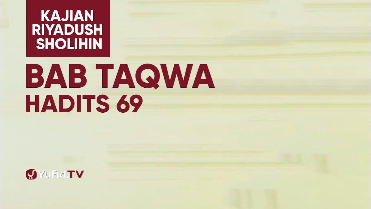 Kajian Riyadush Shalihin - Bab Taqwa Hadits 69 - Ustadz Zaid Susanto, Lc.
