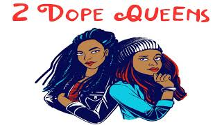 Download 2 Dope Queens - Late Night Whenever For The D ! Video