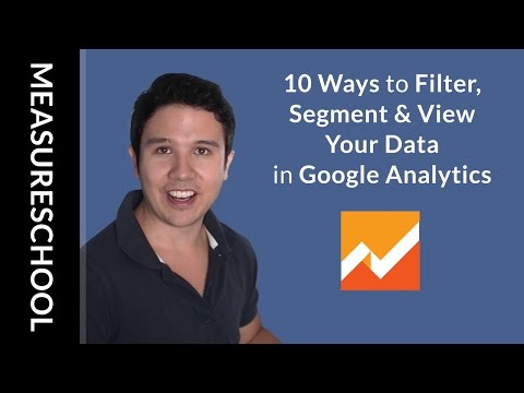 10 Ways To Filter Your Data in Google Analytics