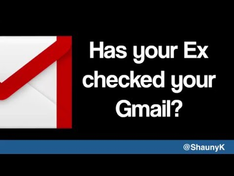 Gmail Help - Has your Ex checked your gmail email?