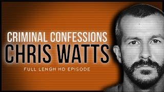 Chris Watts: Criminal Confessions (FULL HD EPISODE)