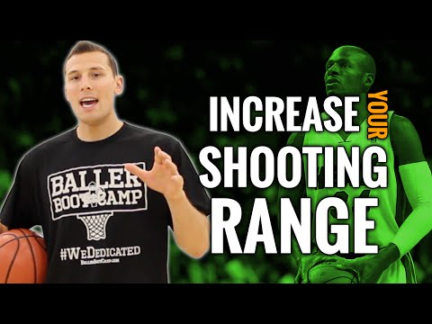 How To Increase Your Shooting Range In Basketball
