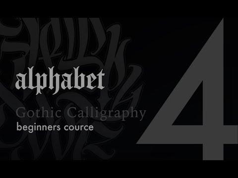 IV. Alphabet: Gothic Textura / Gothic Calligraphy Course