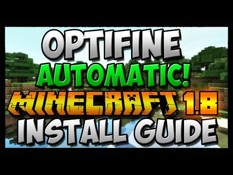 How To Download & Install Optifine Minecraft 1.8 AUTOMATIC!