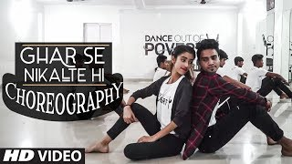 Dance Choreography : Ghar Se Nikalte Hi Song   Dance Out Of Poverty