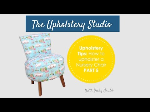 How to Upholster a Nursery Chair (Part 5) Seat Section