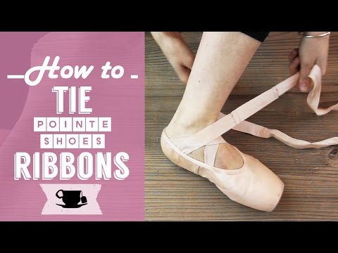 How To Tie Pointe Shoes Ribbons | Lazy Dancer Tips