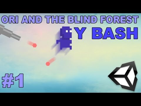 Making Ori Y Bash [Unity C#] (Ori and the Blind Forest) #1