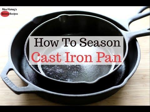 How To Season Cast Iron Pan - Skinny Recipes