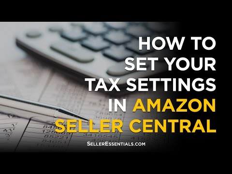 How to set your tax settings in Amazon Seller Central