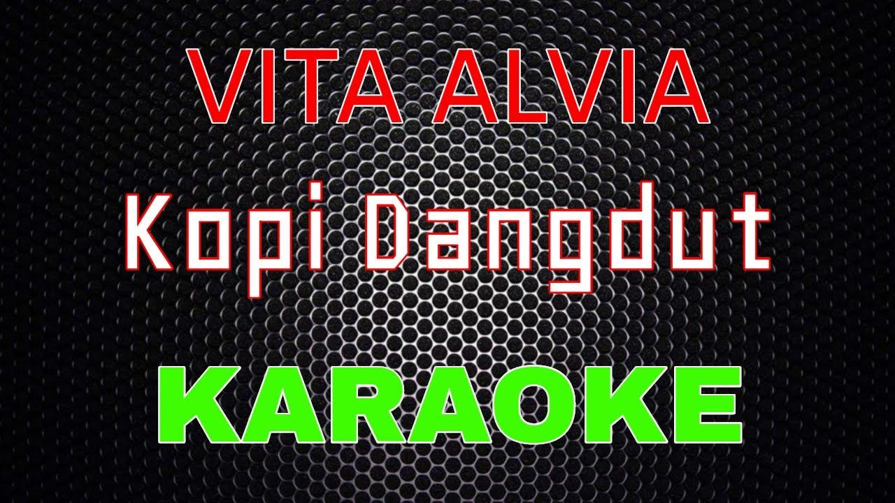 Vita Alvia - Kopi Dangdut - Tarik Sis Semongko (Karaoke) | LMusical