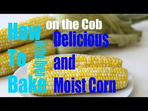 [WIKIFOOD] How to Bake Delicious and Moist Corn on the Cob in the Oven