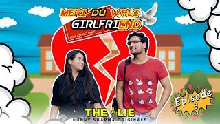 MERI DU WALI GIRLFRIEND  | Web series | S01E03 - The lie | HUNNY SHARMA