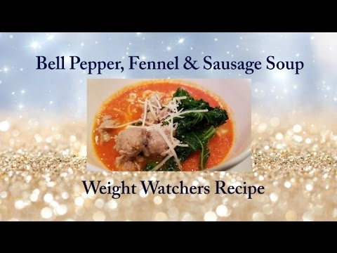 Weight Watchers Recipe || Bell Pepper, Sausage and Fennel Soup || 7 points