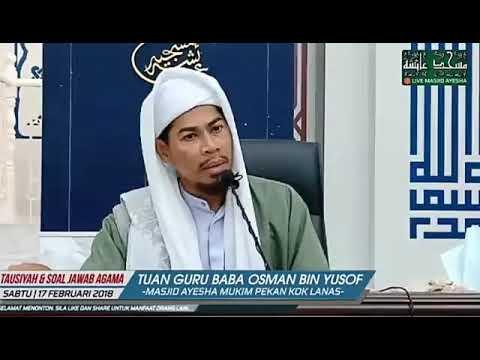 Pastikan IBU BAPA mu sentiasa di dalam DOA mu. Al Fadhil TG Baba Osman Bin Yusof حفظه الله.