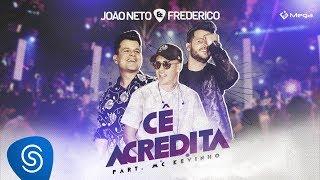 João Neto e Frederico - Cê Acredita - (Part. MC Kevinho) [Vídeo Oficial]