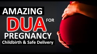 Dua During Pregnancy ᴴᴰ  | Best For Childbirth & Safe Delivery |  Supplication for Righteous Child