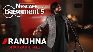 RANJHNA | Shahzad -e- Ali | NESCAFÉ Basement Season 5 | New Song 2019