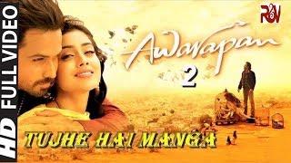 Tujhe Hai Manga Video Song | Awarapan 2 Movie 2017 | Emraan Hashmi,Shriya Saran