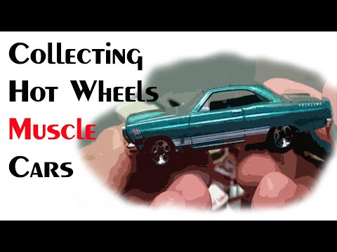 Collecting Hot Wheels Muscle Cars