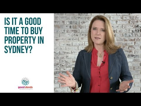 Is it a good time to buy property in Sydney? | Buyers Agents Sydney | Good Deeds