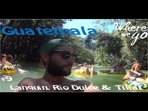 Guatemala: Semuc Champey, Río Dulce & Tikal - Where we go [travel vlog 9]