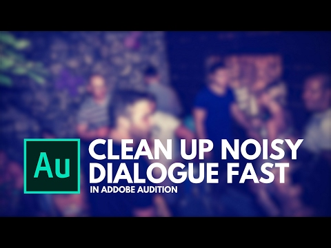 HOW I CLEAN UP NOISY DIALOGUE FAST | ADOBE AUDITION TUTORIAL