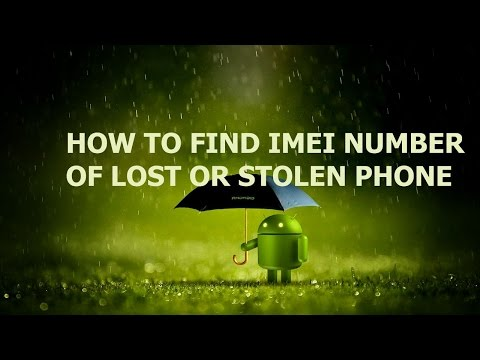 HOW TO FIND IMEI NUMBER OF STOLEN OR LOST ANDROID PHONE