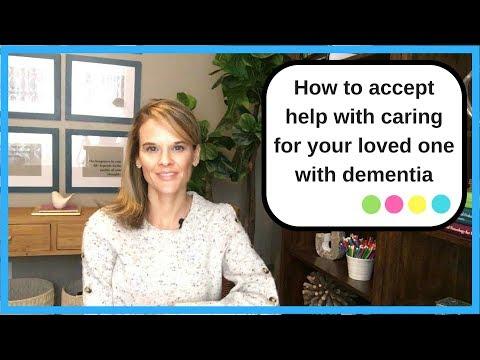 How to accept help as a dementia caregiver: Dementia Caregiver Support Series