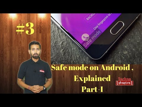 Safemode on android ! Explained Part-I