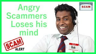 Angry Scammers from India Loses his mind
