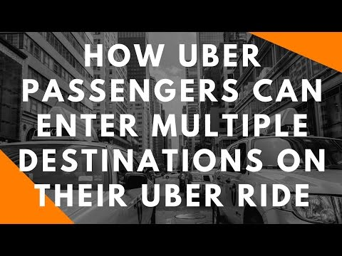 How Uber Passengers Can Enter Multiple Destinations On Their Uber Ride