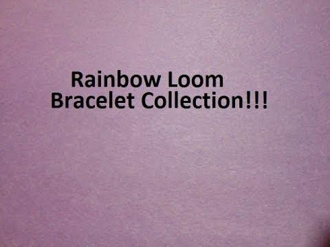 Rainbow Loom Bracelet Collection!!