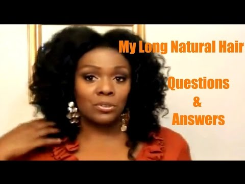 My Long Natural Hair Questions & Answers