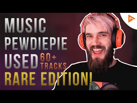 PewDiePie Used Songs 2018 | Rare Edition!