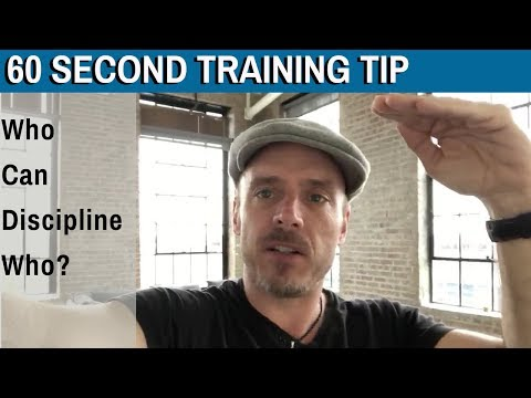 60 Second Training Tip: Who can discipline who?