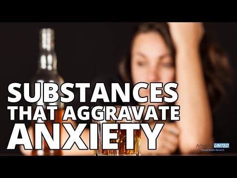 Substances That Aggravate Anxiety - Mental Health Causes & Issues
