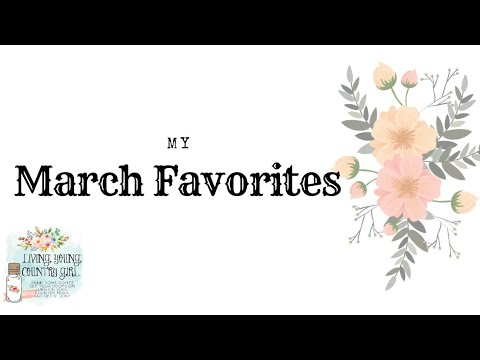 My March Favorites!!