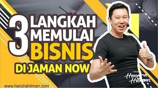 5 Langkah Memulai Bisnis di Jaman Now - Coach Hendra Hilman