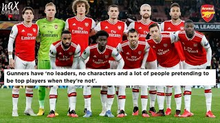 ARSENAL HAVE NO LEADERS, NO CHARACTERS AND ARE PRETENDING TO BE TOP PLAYERS!